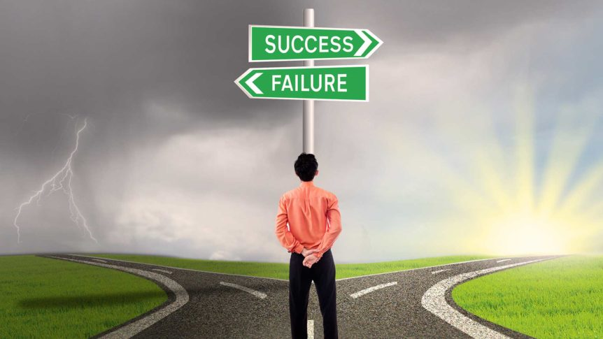 Failure is Always an Option. But So Is Success.